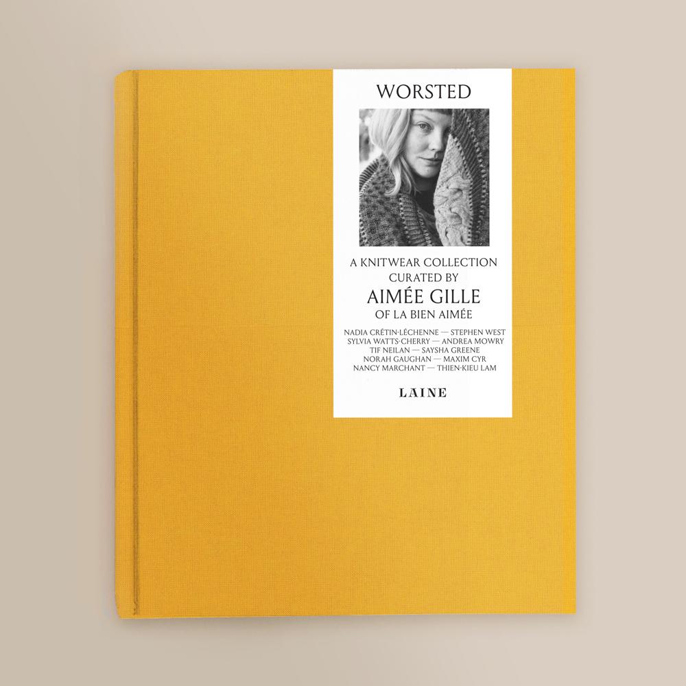 """""""WORSTED"""" BY AIMEE GILLE- EDITÉ PAR LAINE MAGAZINE - LAINE MAGAZINE"""